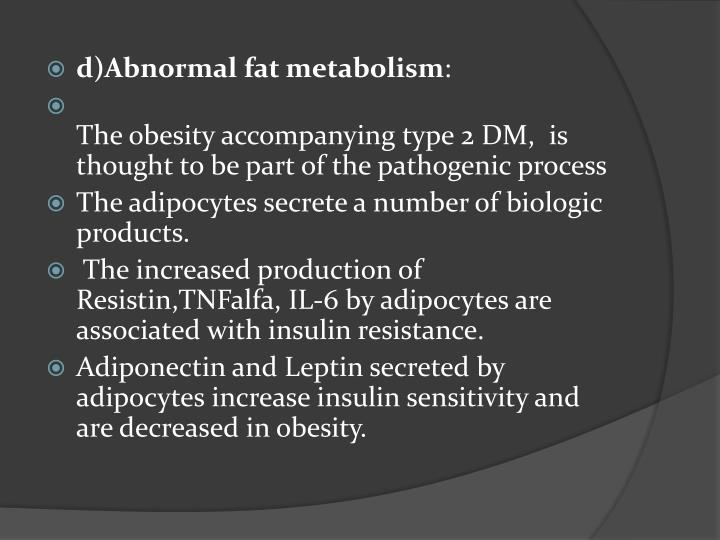 d)Abnormal fat metabolism