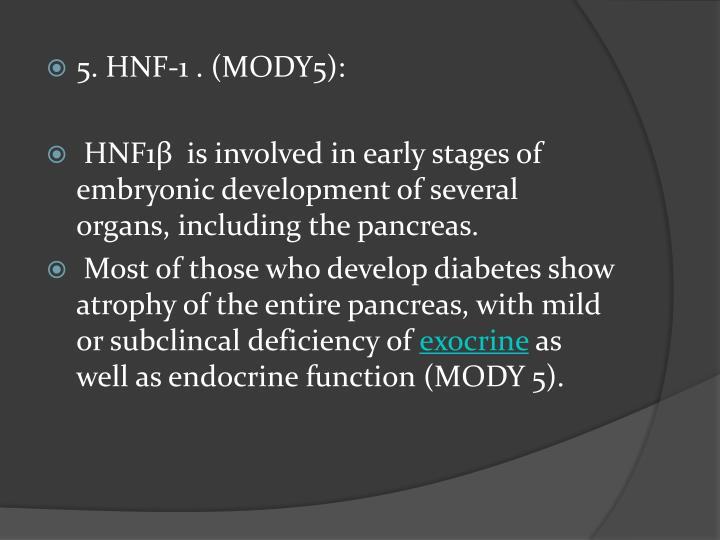 5.HNF-1 . (MODY5):