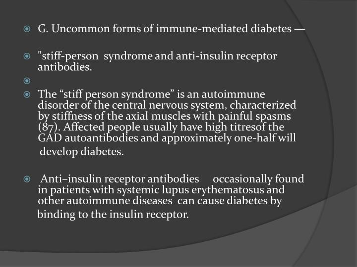 G. Uncommon forms of immune-mediated diabetes —
