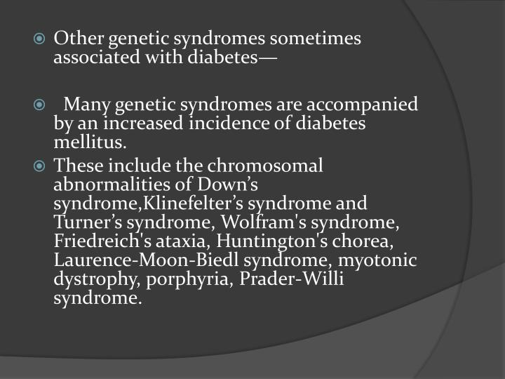 Other genetic syndromes sometimes associated with diabetes—