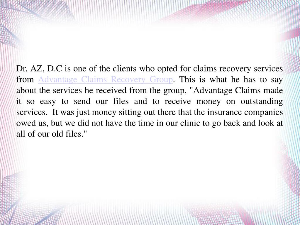 Dr. AZ, D.C is one of the clients who opted for claims recovery services from
