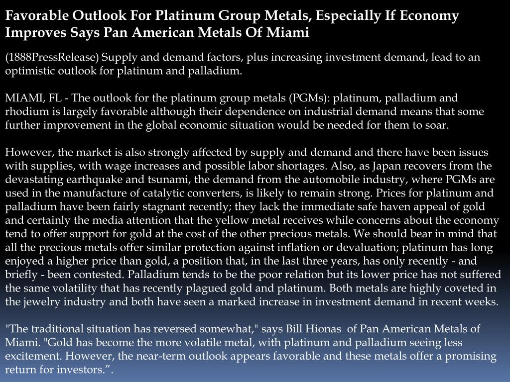 Favorable Outlook For Platinum Group Metals, Especially If Economy Improves Says Pan American Metals Of Miami