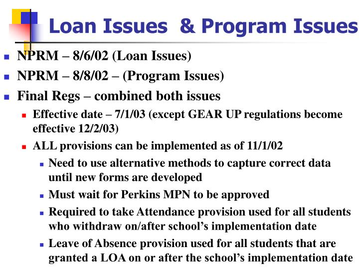 Loan Issues  & Program Issues