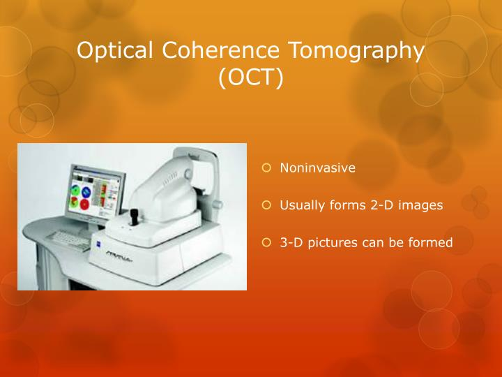 Optical Coherence Tomography (OCT)