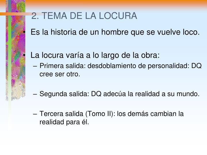 2. TEMA DE LA LOCURA