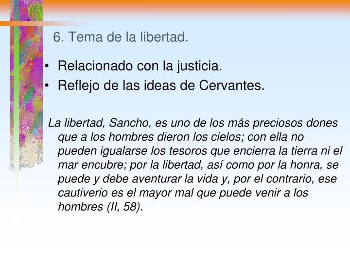 6. Tema de la libertad.