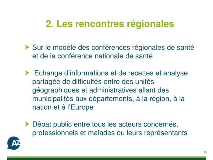 2. Les rencontres régionales