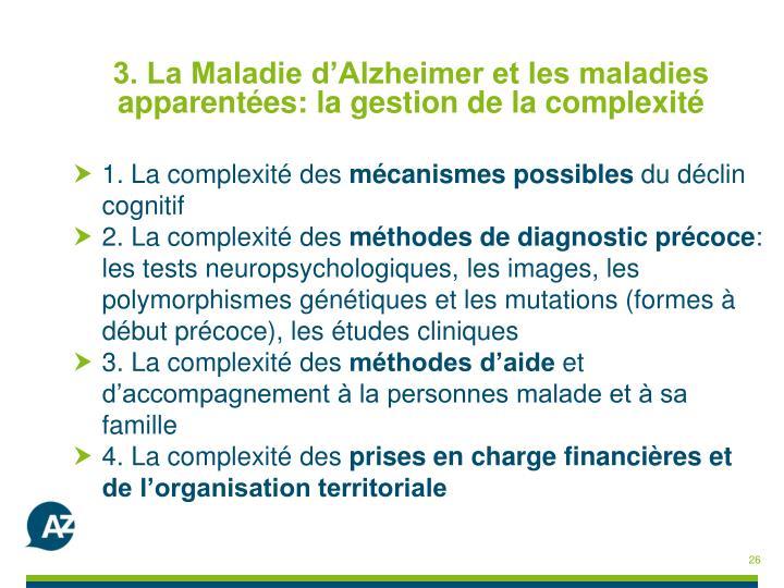 3. La Maladie d'Alzheimer et les maladies apparentées: la gestion de la complexité