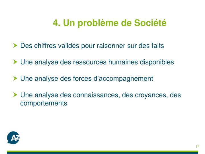 4. Un problème de Société