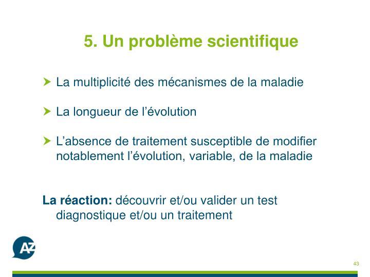 5. Un problème scientifique