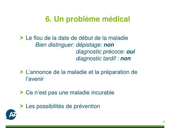 6. Un problème médical