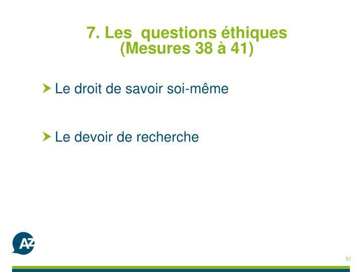 7. Les  questions éthiques