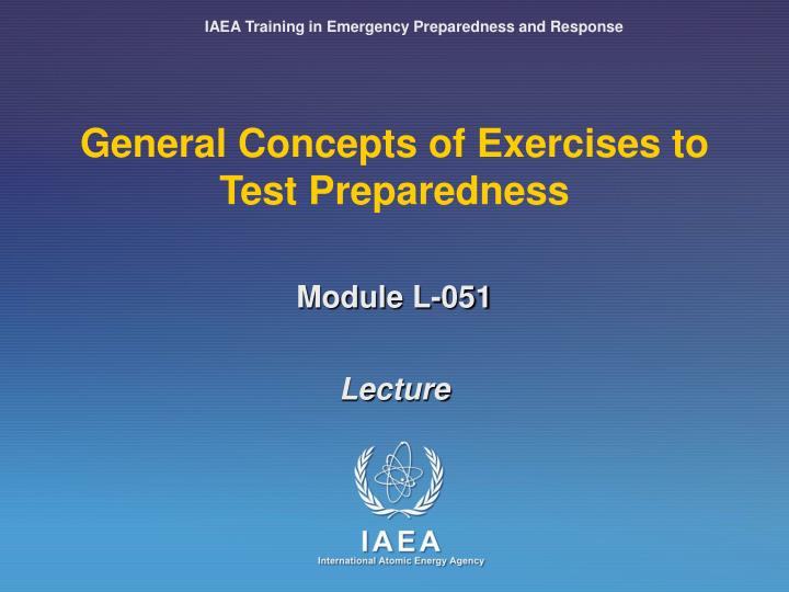 General concepts of exercises to test preparedness