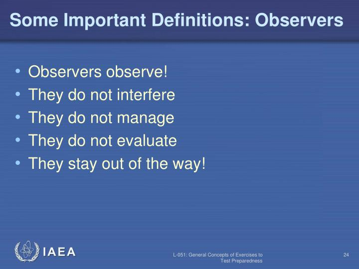 Some Important Definitions: Observers