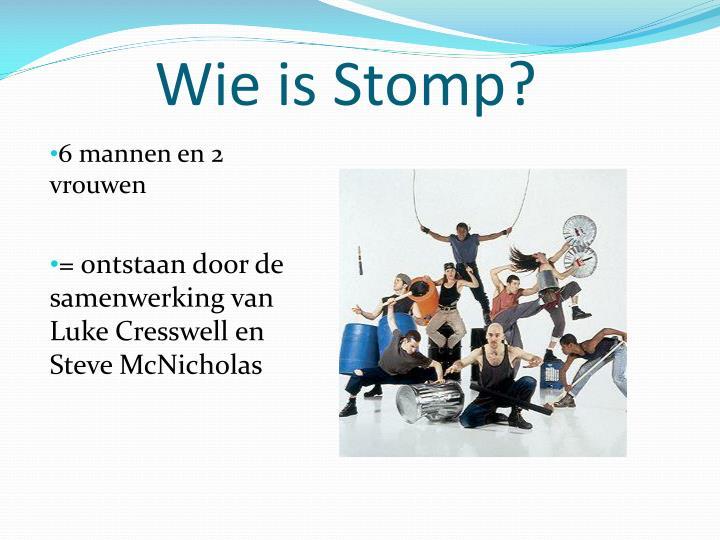 Wie is Stomp?