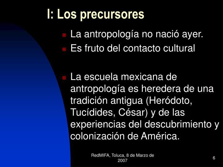 I: Los precursores