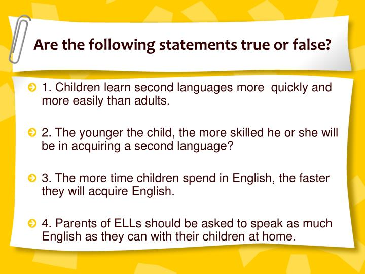 Are the following statements true or false?