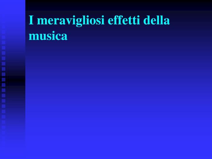 I meravigliosi effetti della musica