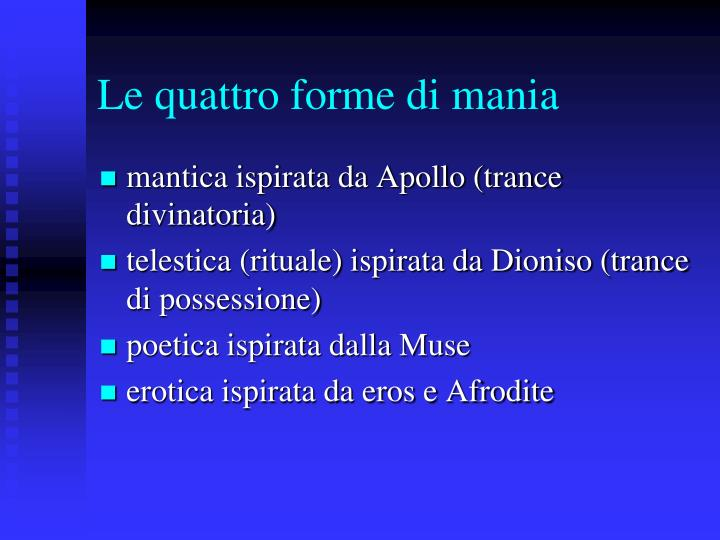 Le quattro forme di mania