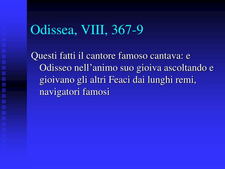 Odissea, VIII, 367-9