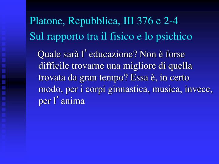 Platone, Repubblica, III 376 e 2-4
