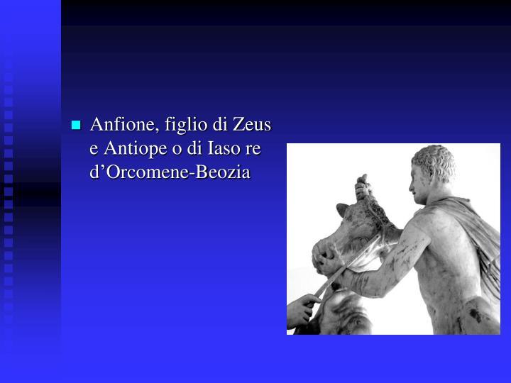 Anfione, figlio di Zeus e Antiope o di Iaso re d