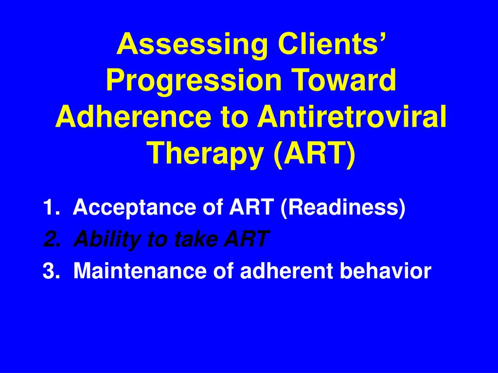 Assessing Clients' Progression Toward Adherence to Antiretroviral Therapy (ART)