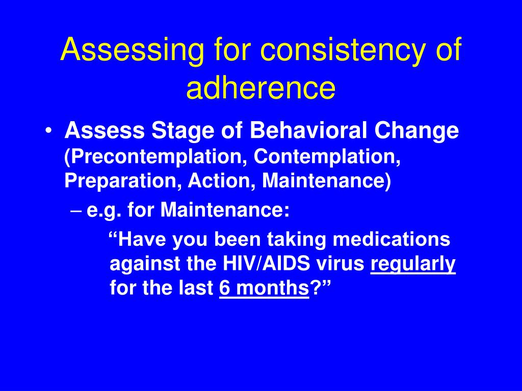 Assessing for consistency of adherence
