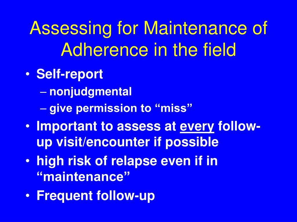 Assessing for Maintenance of Adherence in the field