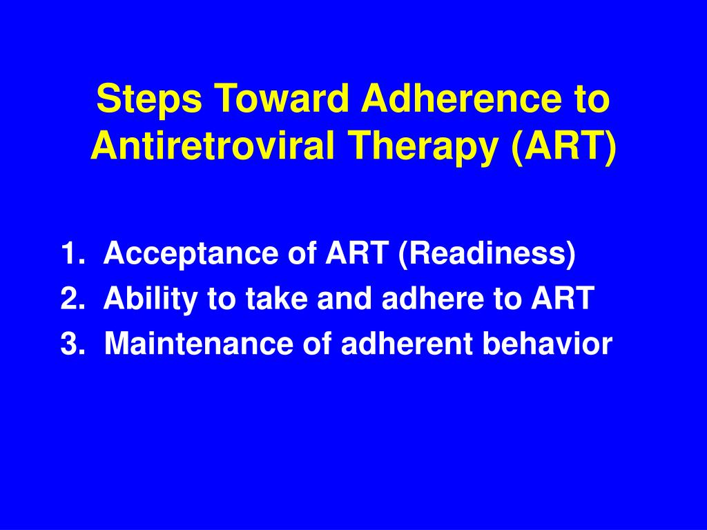 Steps Toward Adherence to Antiretroviral Therapy (ART)
