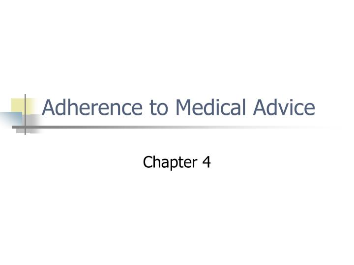 Adherence to medical advice