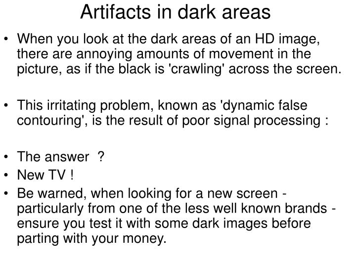 Artifacts in dark areas