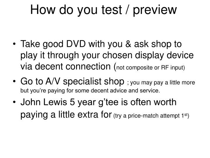 How do you test / preview