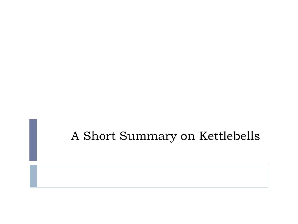 A Short Summary on Kettlebells