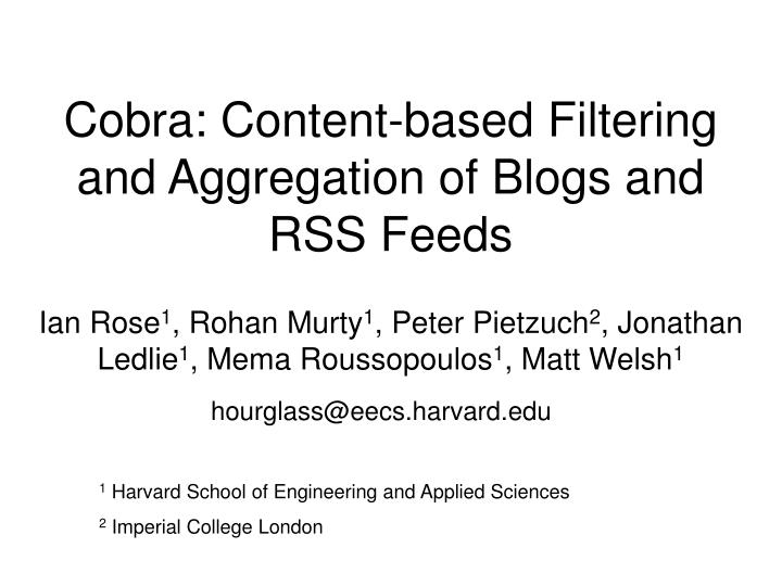 Cobra content based filtering and aggregation of blogs and rss feeds