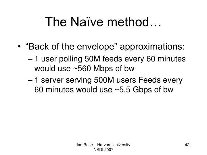 The Naïve method…