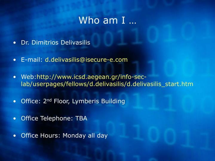 Who am I …