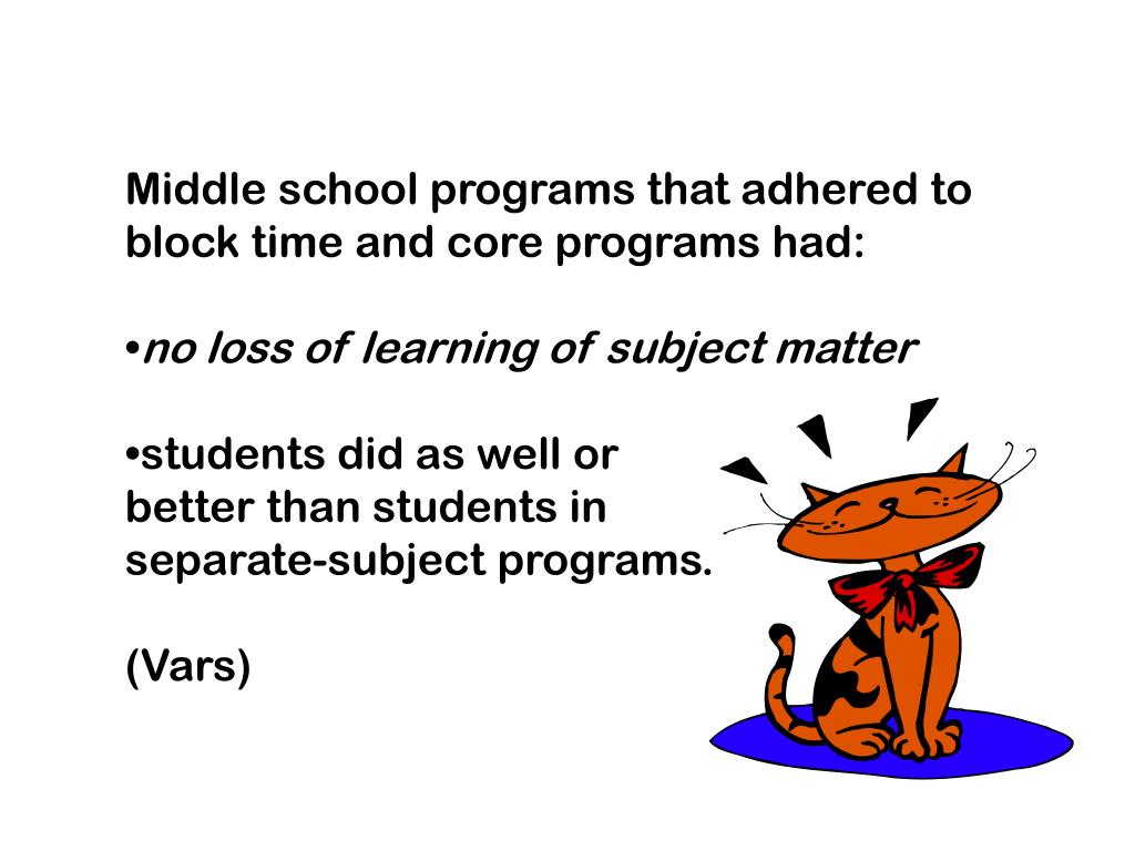 Middle school programs that adhered to block time and core programs had: