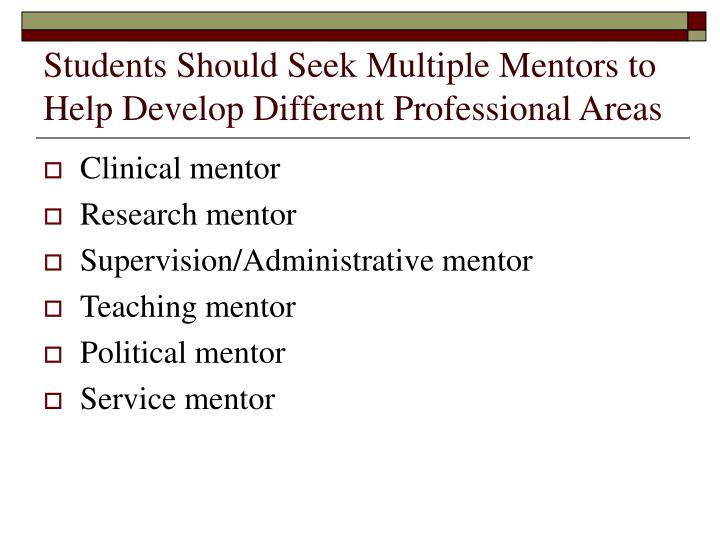 Students Should Seek Multiple Mentors to Help Develop Different Professional Areas