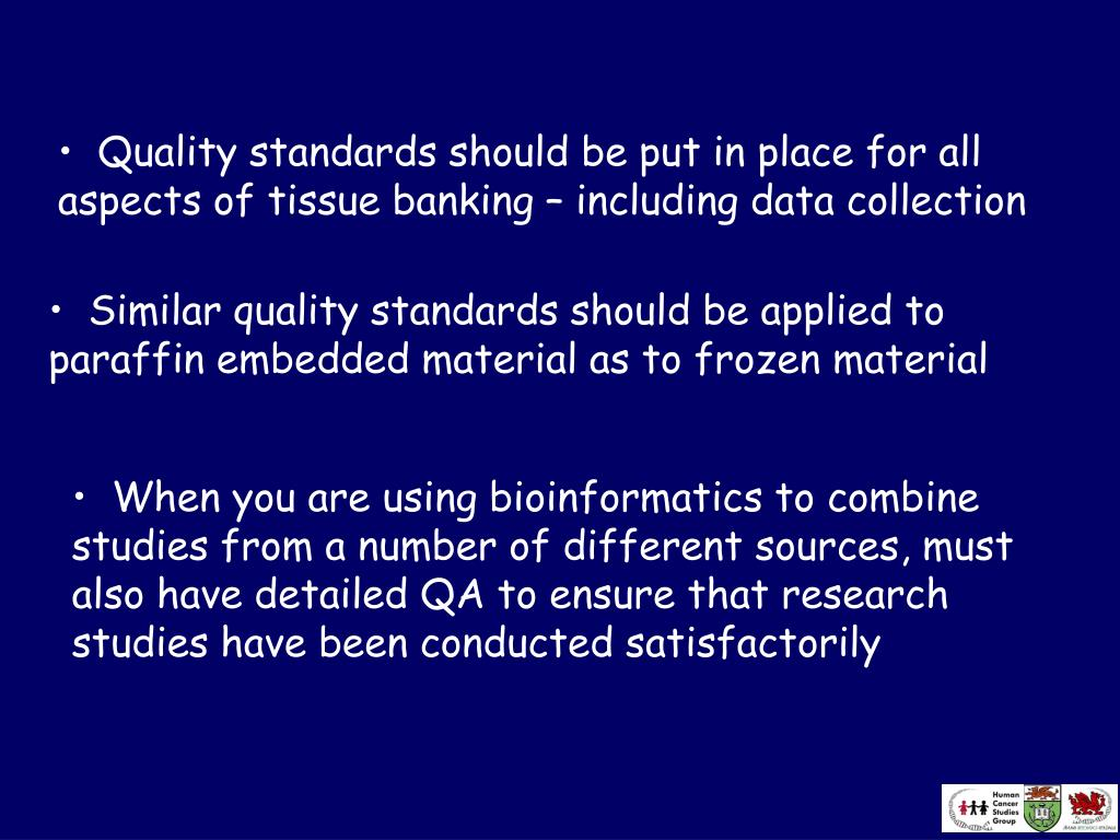 Quality standards should be put in place for all aspects of tissue banking – including data collection