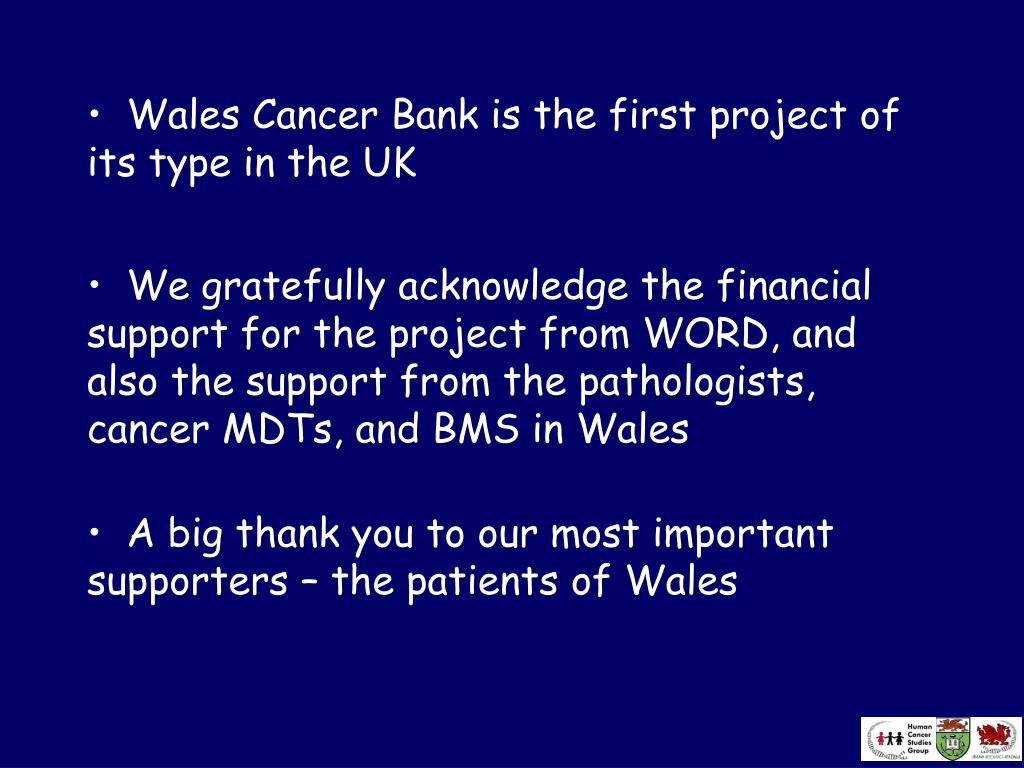 Wales Cancer Bank is the first project of its type in the UK