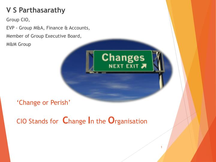 Change or perish cio stands for c hange i n the o rganisation