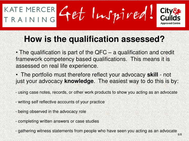 How is the qualification assessed?