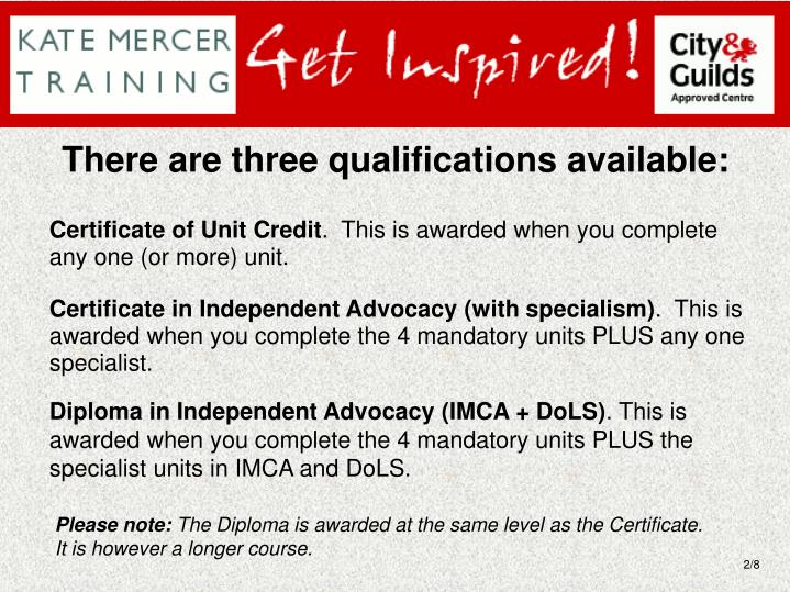 There are three qualifications available: