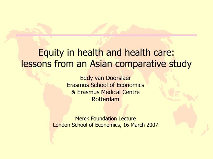 Equity in health and health care lessons from an asian comparative study