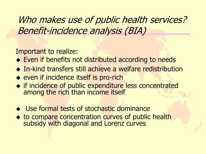 Who makes use of public health services? Benefit-incidence analysis (BIA)
