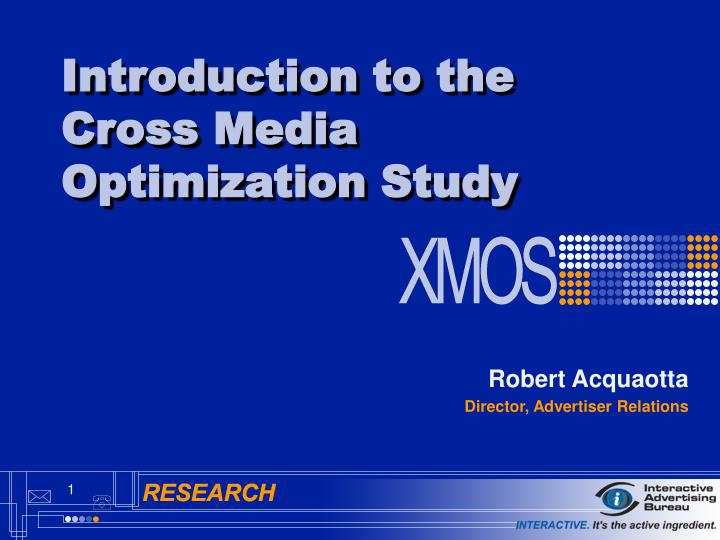 Introduction to the cross media optimization study