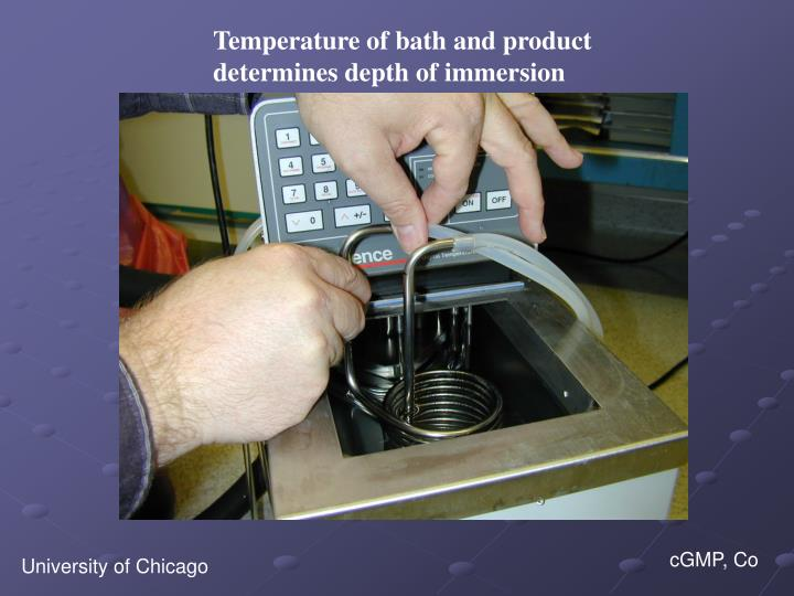 Temperature of bath and product