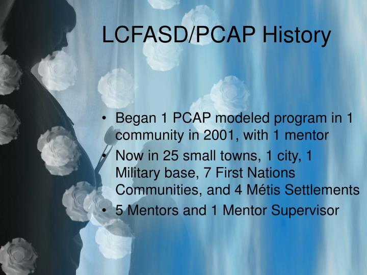 LCFASD/PCAP History