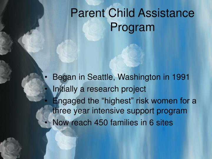 Parent child assistance program